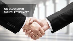 Wie Blockchain Sicherheit schafft