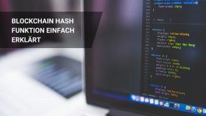 Was ist eine Blockchain Hash Funktion? Hash einfach erklärt