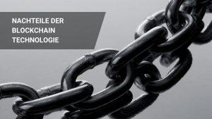 9 Blockchain Nachteile und Grenzen der Technologie