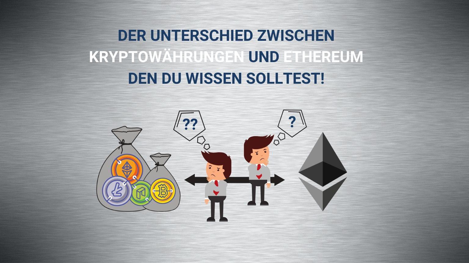Unterschied Kryptowährungen und Ethereum