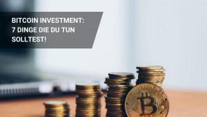 Top 7 Bitcoin Investment Tipps: Erfolgreich Investieren