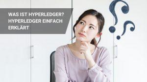 Was ist Hyperledger? Hyperledger erklärt einfach!