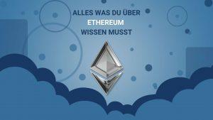 Ethereum einfach erklärt: Die Beste Erklärung!