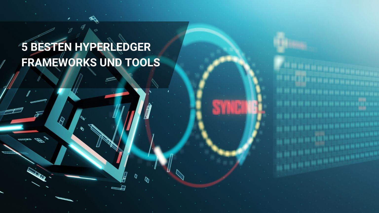 Die 5 Besten Hyperledger Frameworks: Großartige Tools