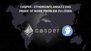 Ethereum Casper and Proof of Stake einfach erklärt