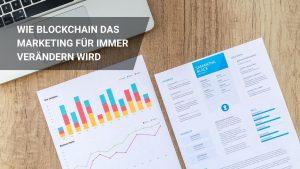 Die 9 Besten Blockchain Marketing Use Cases: Mögliche Anwendungsfälle!