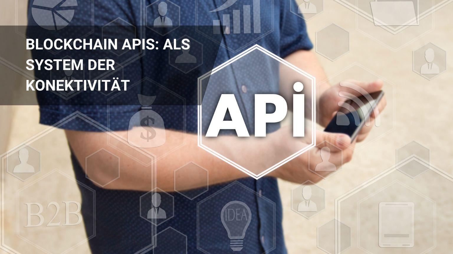 Blockchain API als System der Konnektivität
