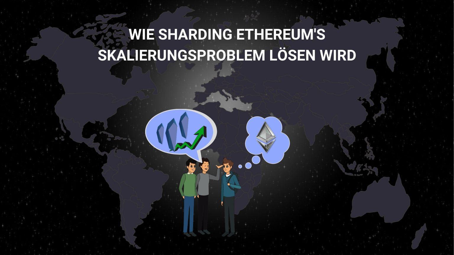 Was ist Sharding? Ethereum Sharding Einfach Erklärt