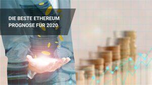 Die beste Ethereum Prognose für 2020!