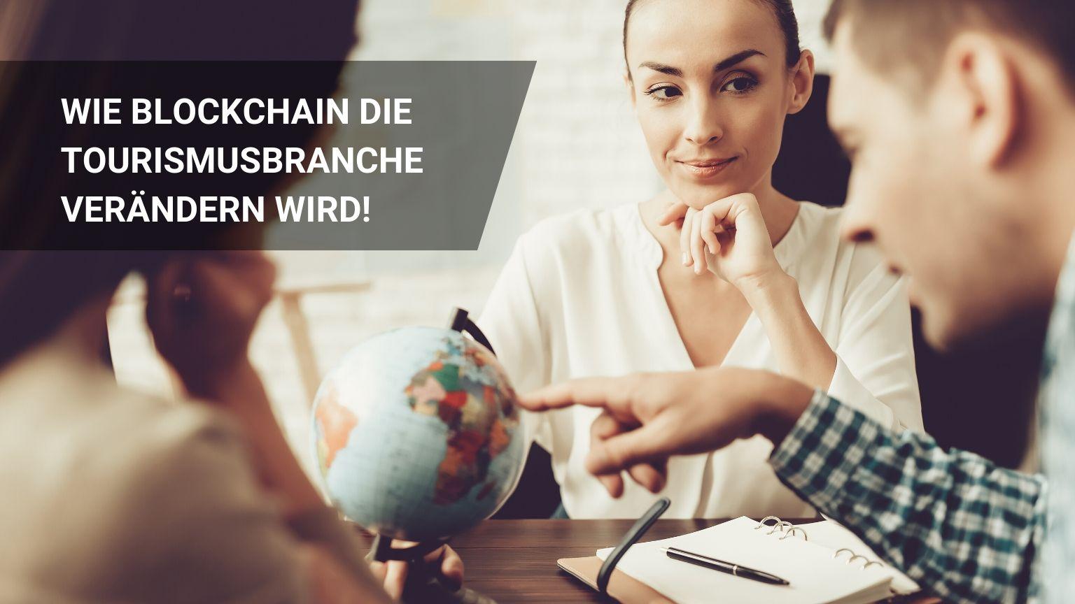 Die 3 Besten Blockchain Tourismus Use Cases!