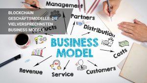 Blockchain Geschäftsmodelle: Die Besten Business Models