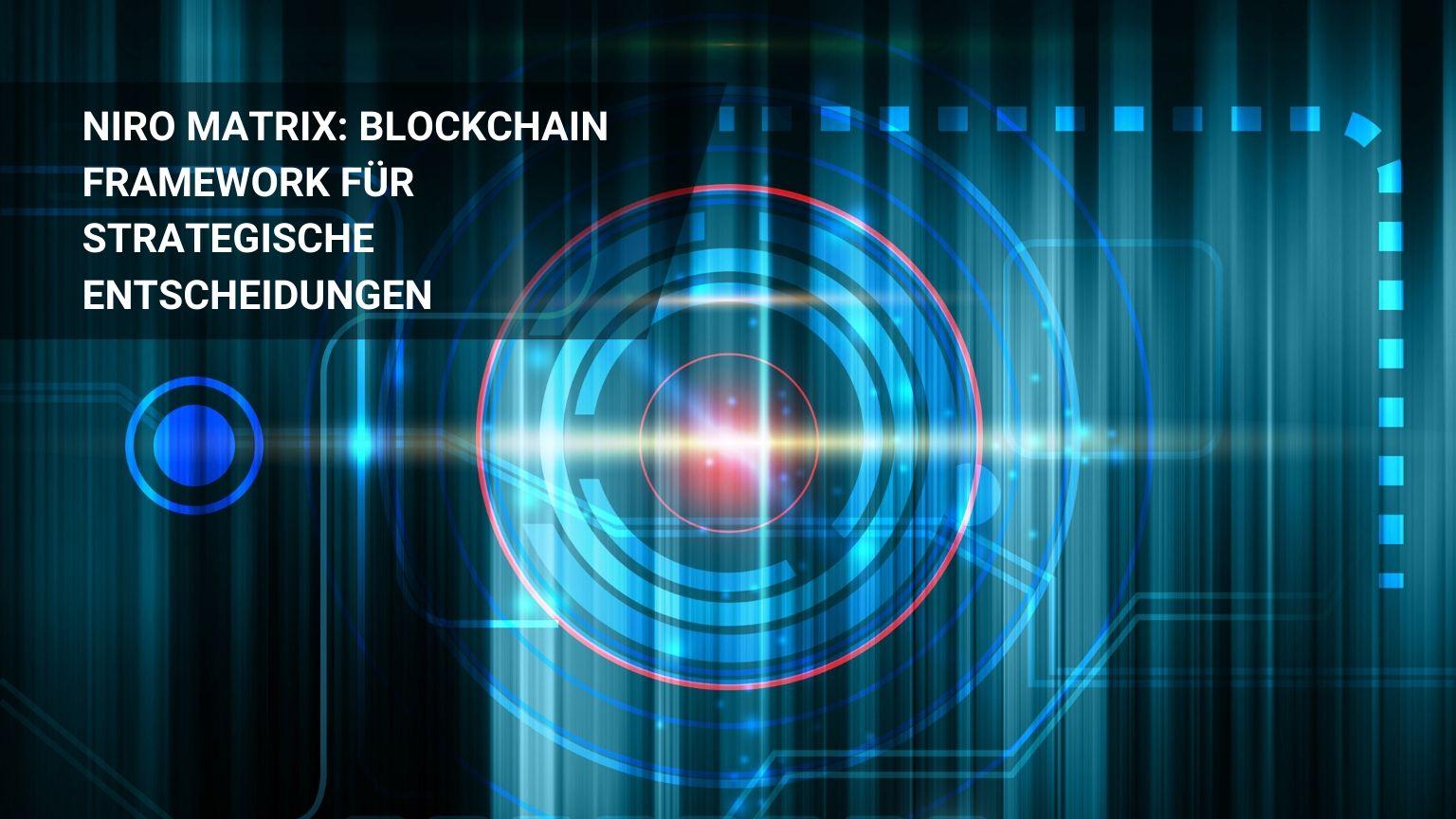 Blockchain Framework für strategische Unternehmensentscheidungen!