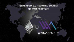 Ethereum eWASM einfach erklärt