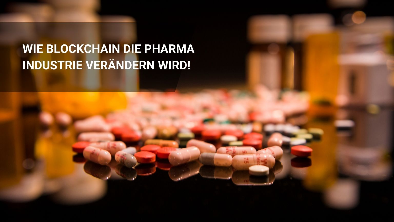 Die 4 Besten Blockchain Pharma Use Cases und Supply Chain!