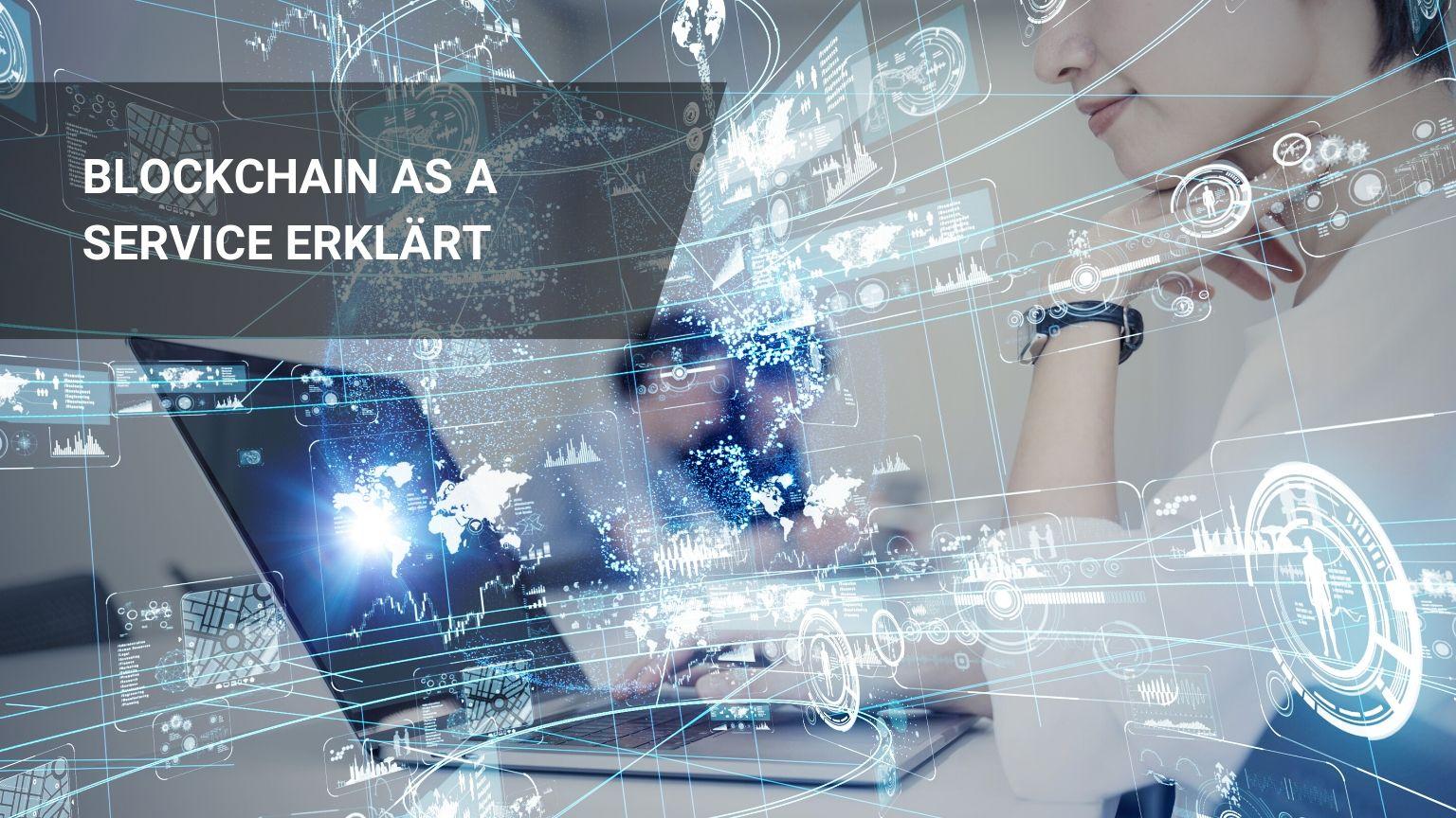 Blockchain as a Service erklärt: Beste Erklärung