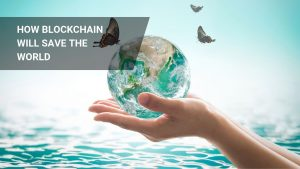 Blockchain Climate Change: We can change the world