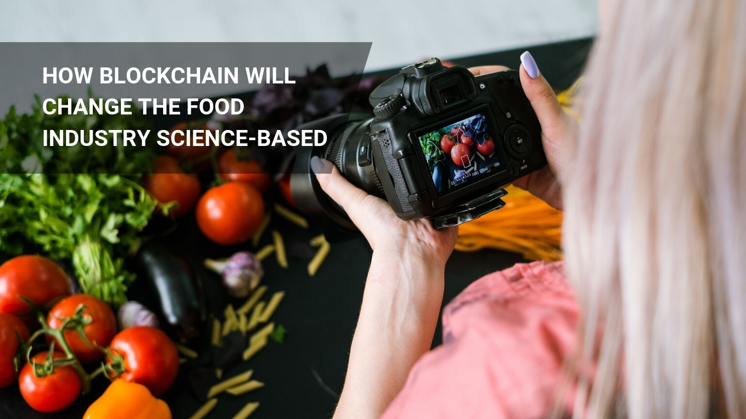 Best 5 Blockchain Food Industry: Amazing Use Cases!