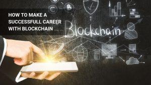 10 ways to make a successful blockchain career
