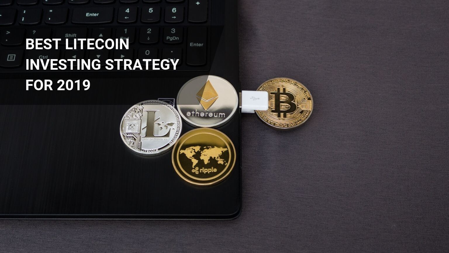 Best Litecoin Investing Strategy: How to Invest in Litecoin