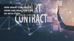 Ethereum Smart Contracts explained: All you need to know!