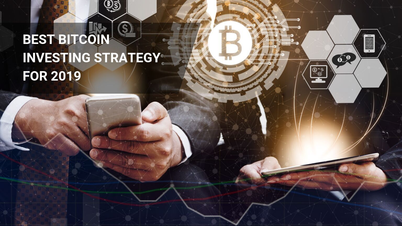 Best Bitcoin Investing Strategy for 2019