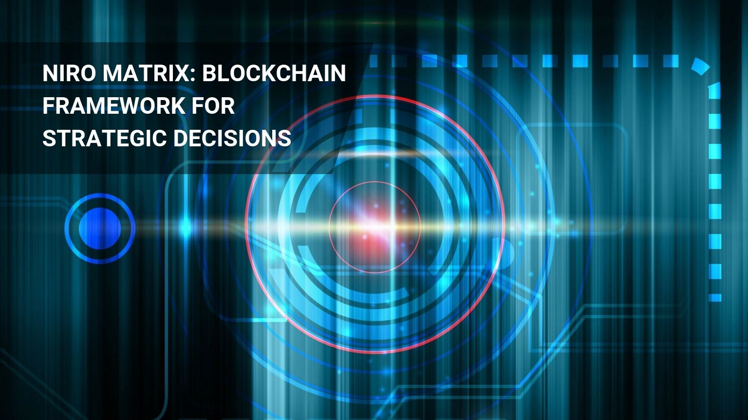 Blockchain Framework: Niro Matrix For Strategic Business Decisions
