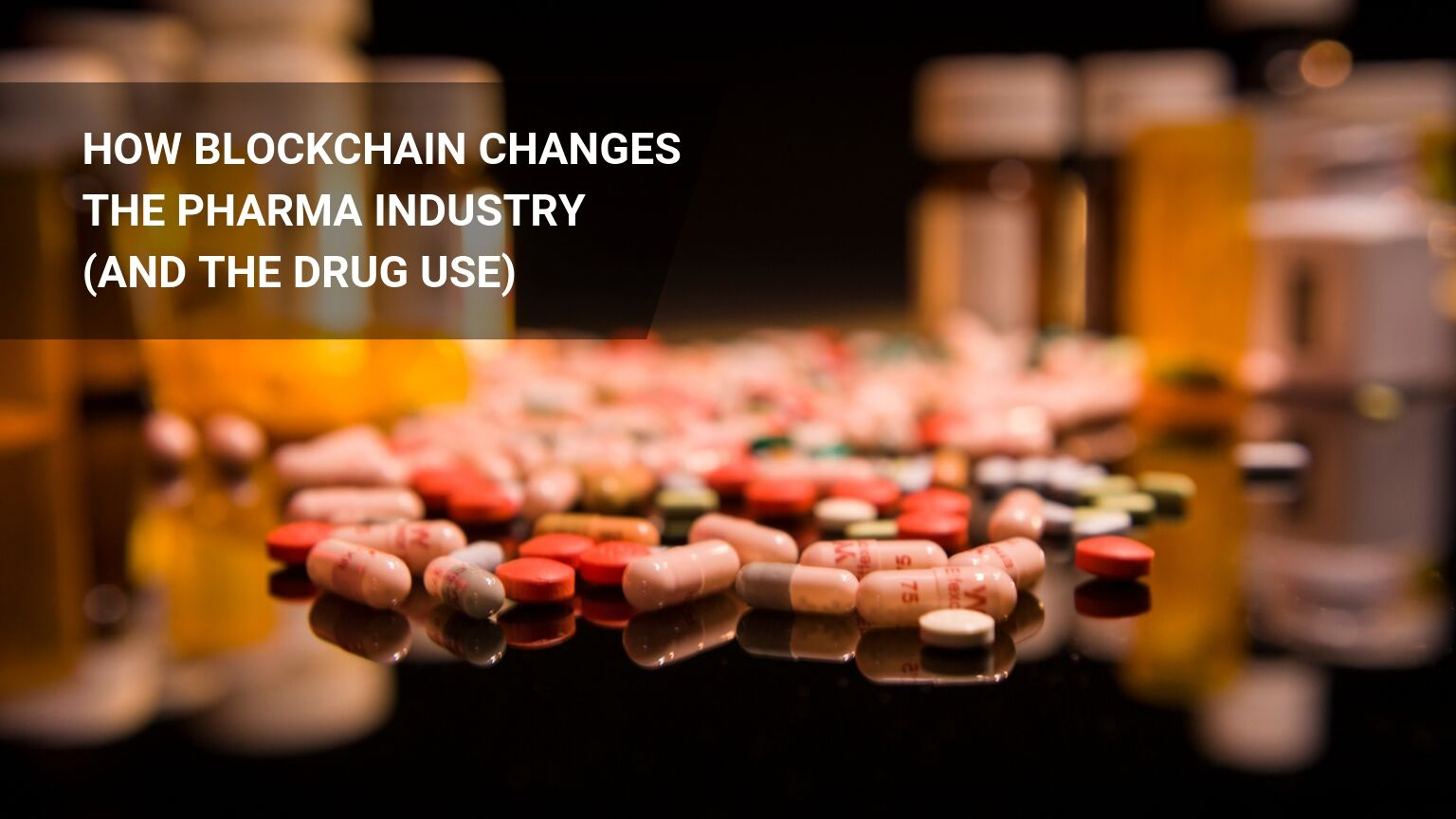 Blockchain Pharma Use Cases: Industry Changes / Science-Based