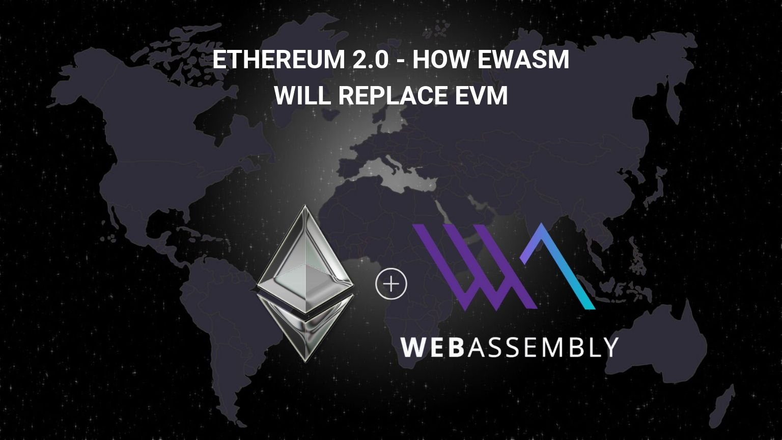 Ethereum eWASM Explained Simply