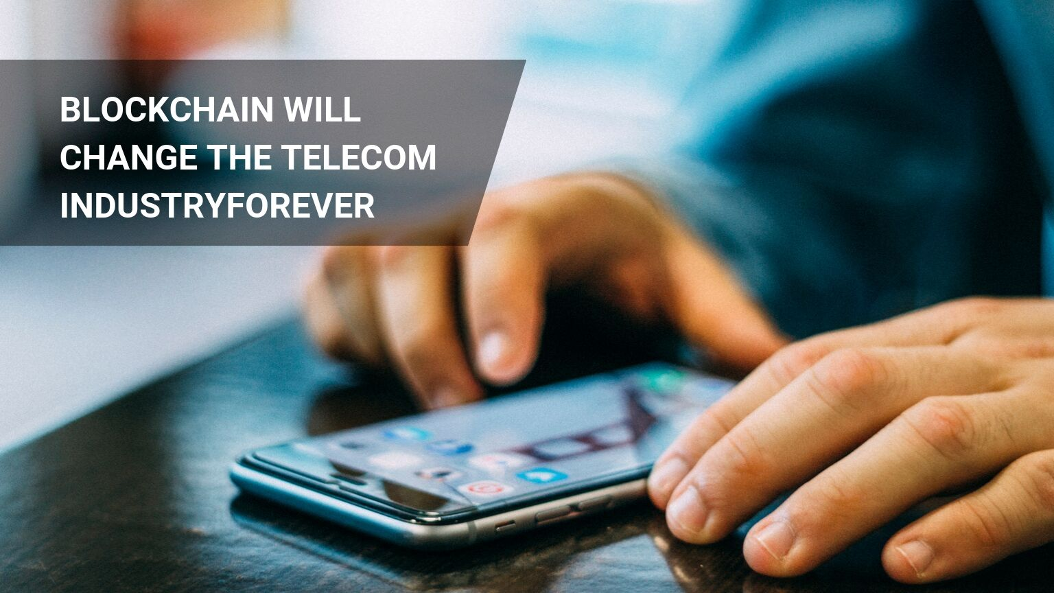 6 Best Blockchain Telecom Use Cases You Should Know!