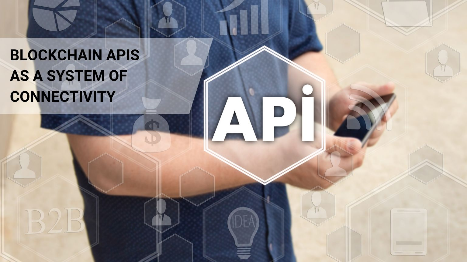 Blockchain API as a System of Connectivity