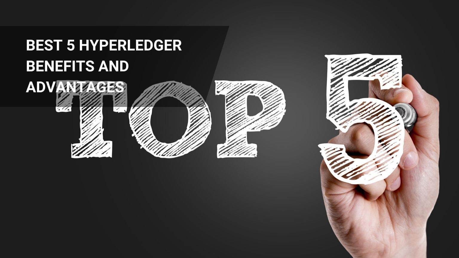 Best 5 Hyperledger Benefits and Amazing Advantages!